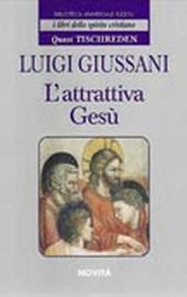 L. Giussani, L'attrattiva Gesù