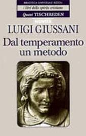 L. Giussani, Dal temperamento un metodo