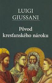 Giussani, Pôvod kresťanského nároku