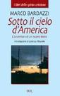 M.Bardazzi, Sotto il cielo d'America