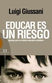 Giussani, Educar es un riesgo