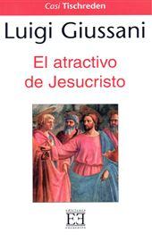 Giussani, El atractivo de Jesucristo