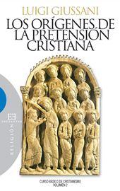 Giussani, Los orígenes de la pretensión cristiana