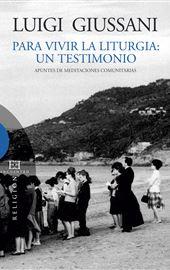 Giussani, Para vivir la liturgia: un testimonio
