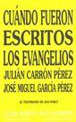 Carrón-García, Cuándo fueron escritos los Evangelios