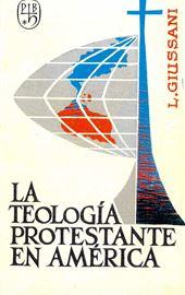 Giussani, La teologia protestante en América