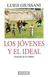 Giussani, Los Jóvenes y el ideal