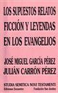 Carrón-García, Los supuestos relatos ficción y leyendas en los Evangelios