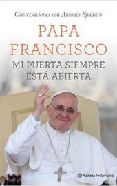 Francisco, Mi puerta siempre está abierta