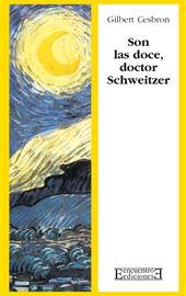 Cesbron, Son las doce, doctor Schweitzer