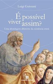 Giussani, É possível viver assim? (BR)