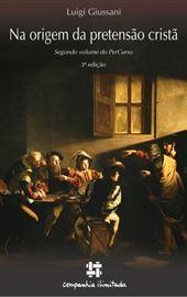 Giussani, Na origem da pretensão cristã (BR)