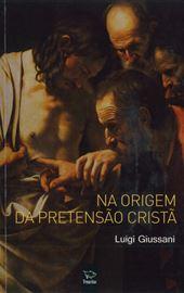 Na Origem da Pretensão Cristã PT