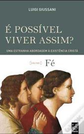 Giussani, É Possível Viver Assim? Fé (Vol. 1)