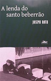 Joseph Roth - A lenda do santo beberrão