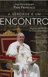 Bergoglio, A Verdade é um encontro