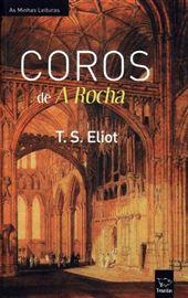 """T S Eliot Coros de """"A Rocha"""""""