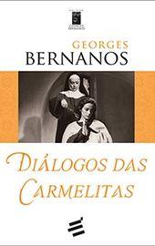 Bernanos - Diálogos das Carmelitas