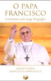 Rubin-Ambrogetti, O Papa Francisco