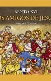 Bento XVI, Os amigos de Jesus