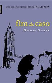 Graham Greene, Fim de Caso