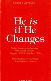 Giussani, He Is If He Changes