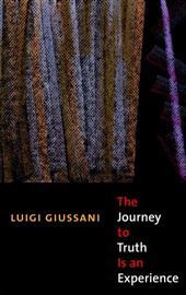 Giussani, The Journey to Truth is an Experience