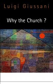 Giussani, Why the Church?