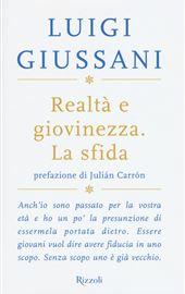 L. Giussani, Realtà e giovinezza. La sfida, Rizzoli 2018