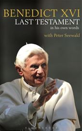 Pope Benedict XVI with Peter Seewald, Last Testament. In His Own Words