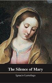 Larranaga, The Silence of Mary