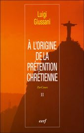 Giussani, À l'origine de la prétention chrétienne