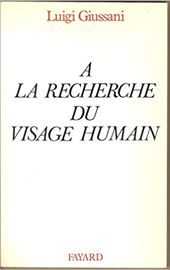 Giussani, A la recherche du visage humain