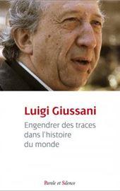 Giussani, Engendrer des traces dans l'histoire du monde
