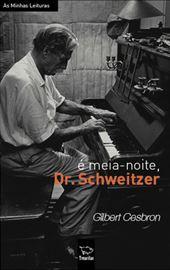 Gilbert Cesbron, É Meia-noite Dr. Schweitzer