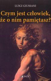 Luigi Giussani, Czym jest człowiek, że o nim pamiętasz?