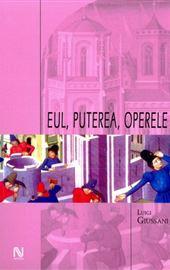 Luigi Giussani, Eul, puterea, operele (L'io, il potere, le opere - romeno)