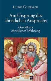 Luigi Giussani, Am Ursprung des christlichen Anspruchs
