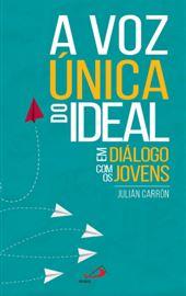Carrón, A voz única do ideal, Paulus Editora