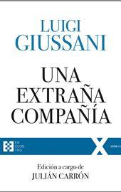 Luigi Giussani, Una extraña compañía, Ediciones Encuentro