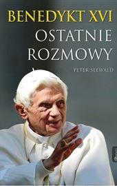 Benedykt XVI - Seewald Peter, Ostatnie rozmowy