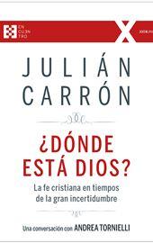 Julián Carrón - Andrea Tornielli, ¿Dónde está Dios?