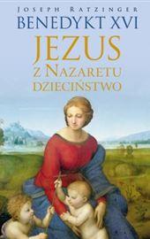 Joseph Ratzinger (Benedykt XVI), Jezus z Nazaretu. Dzieciństwo