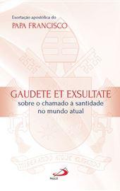 Papa Francisco, Exortação Apostólica. Gaudete Et Exsultate