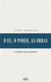 Luigi Giussani, O Eu, O Poder, As Obras - Lucerna Editora - 2019