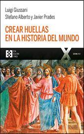 Giussani-Alberto-Prades, Crear huellas en la historia del mundo (2019)