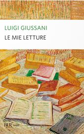 Luigi Giussani, Le mie letture, Bur 2019