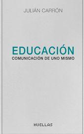 Julián Carrón, Educación. Comunicación de uno mismo