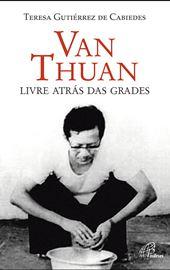 Van Thuan. Livre atrás das grades