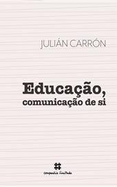 Educação, comunicação de si (Companhia Ilimitada)